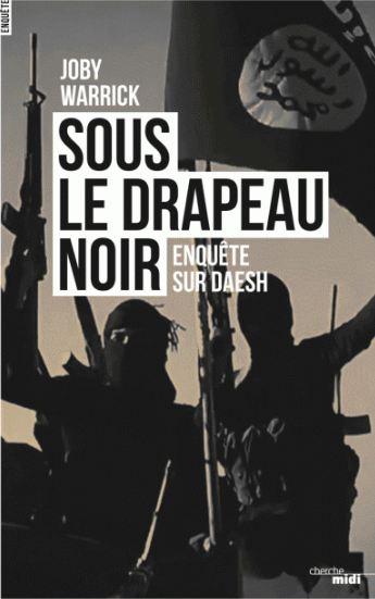 télécharger Sous le drapeau noir - Enquête sur Daesh - Joby Warrick