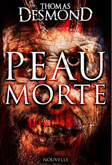 Peau Morte - Thomas Desmond 2016