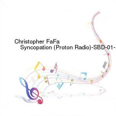 X264LoL Download Links for Christopher_FaFa_-_Syncopation_(Proton_Radio)-SBD-01-10-2017-TALiON_INT