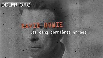 David Bowie les cinq dernières années