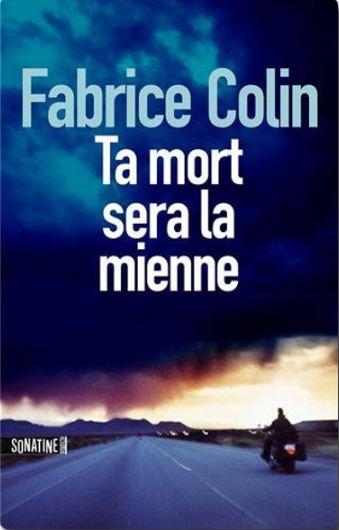 télécharger Fabrice Colin - Ta mort sera la mienne T2