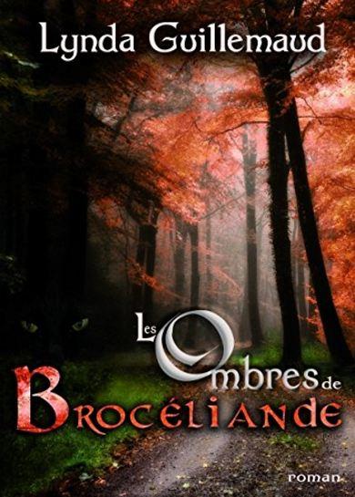 télécharger Les ombres de Brocéliande de Lynda Guillemaud 2016