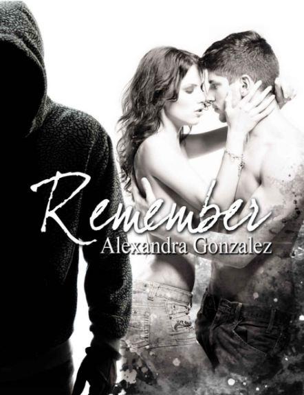 télécharger Remember Tome 1 - Alexandra Gonzalez