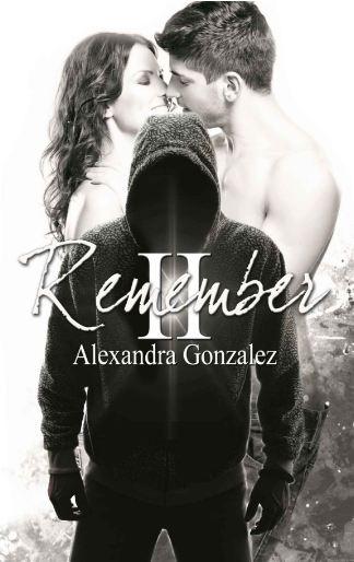 télécharger Remember Tome 2 - Alexandra Gonzalez 2016