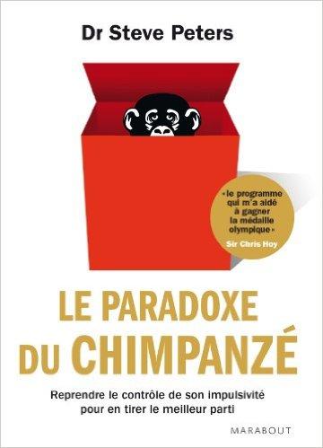 télécharger Le paradoxe du chimpanzé - Dr Steve Peters