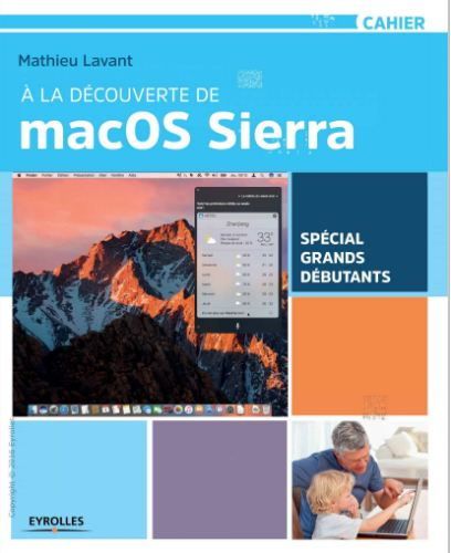 À la découverte de macOS Sierra - Spécial grands débutants