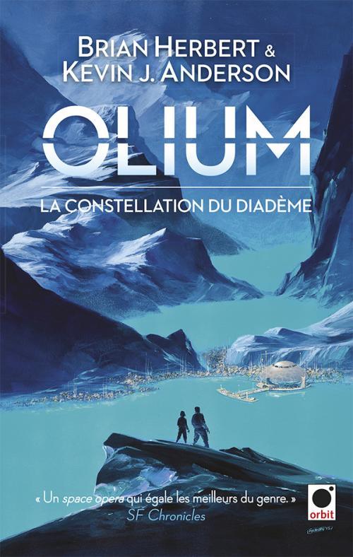 Olium,La Constellation Du Diadème de Brian Herbert et Kevin J. Anderson