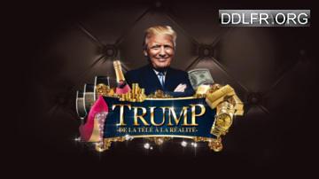 Donald Trump de la télé à la réalité