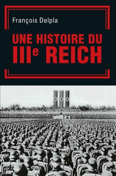 Une histoire du Troisieme Reich - Francois Delpla