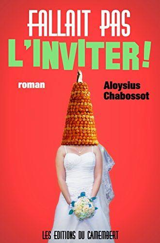 TELECHARGER MAGAZINE Fallait pas l'inviter ! (French - Aloysius Chabossot)