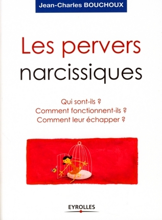 télécharger Les pervers narcissiques - Jean-Charles Bouchoux
