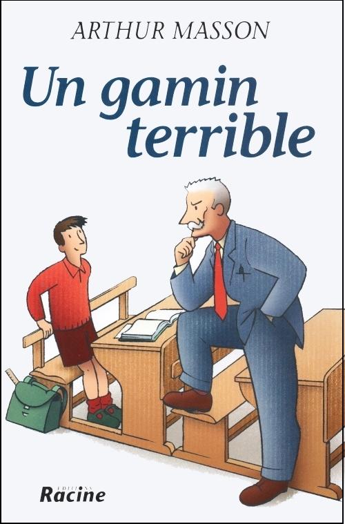 UN GAMIN TERRIBLE - Arthur Masson