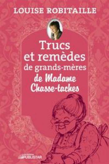 télécharger Louise Robitaille - Trucs et remèdes de grands-mères de Madame Chasse-taches