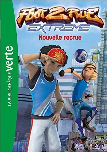 télécharger Foot 2 Rue Extrême 01 Nouvelle recrue - Leydier,Michel