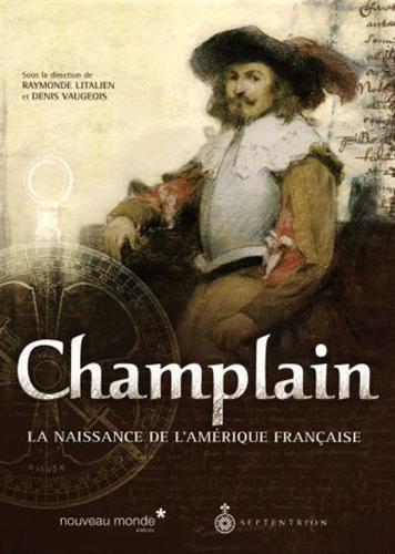 télécharger Champlain : La naissance de l'Amérique française