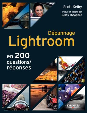 télécharger Scott Kelby - Dépannage Lightroom en 200 questions/réponses