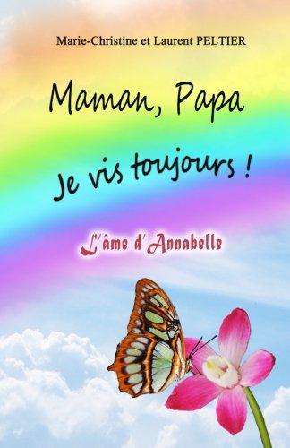 télécharger Maman, Papa je vis toujours - Marie-Christine Peltier
