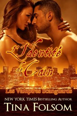 télécharger Les Vampires Scanguards - Tome 9 - L'identité de Cain - Tina Folsom