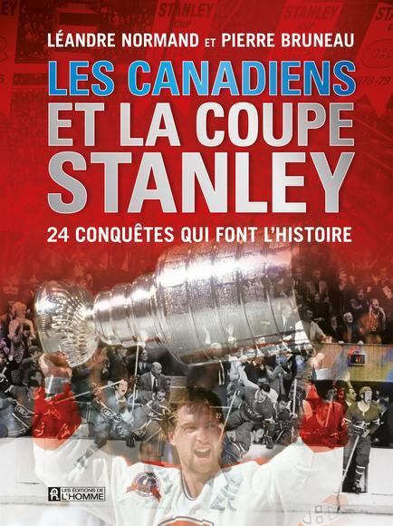 télécharger Les Canadiens et la coupe Stanley (Pdf) de Léandre Normand et Pierre Bruneau 2016