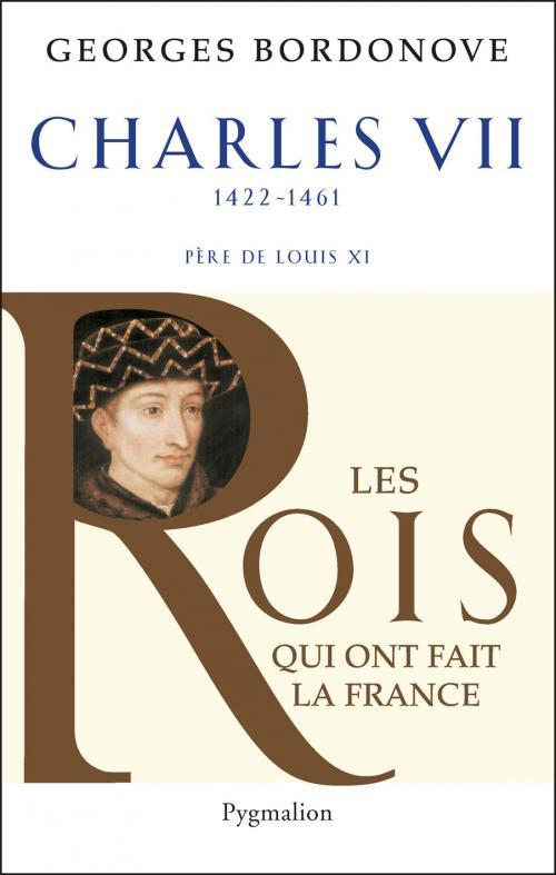 Charles VII de Georges Bordonove