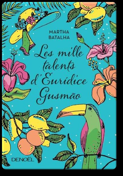 télécharger Martha Batalha - Les mille talents d'Euridice Gusmão (2017)