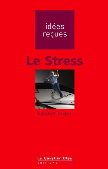 télécharger Le stress : Idées reçues. Cavalier Bleu