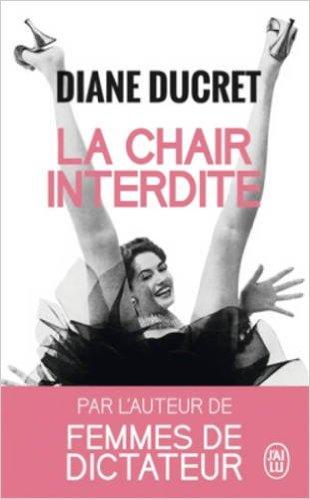 télécharger La Chair interdite - Diane Ducret