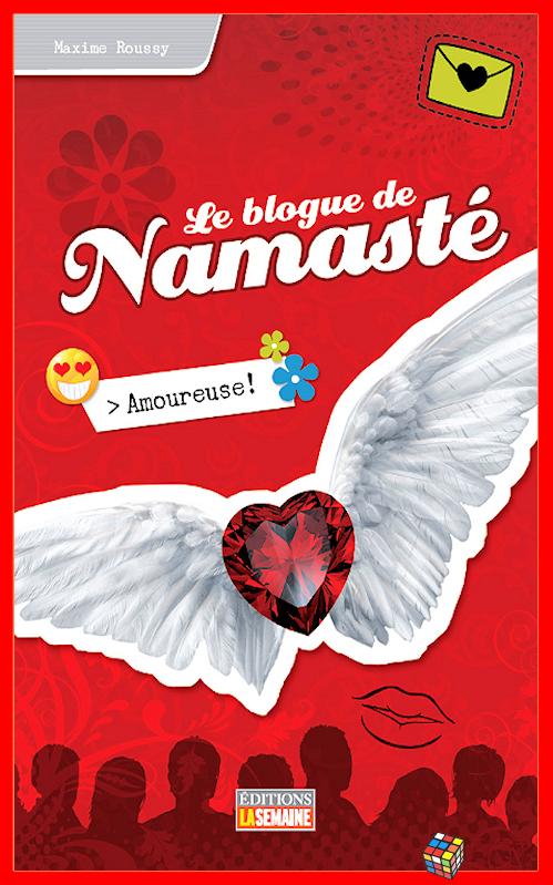 télécharger Maxime Roussy - Le blog de Namasté - T07 Amoureuse !