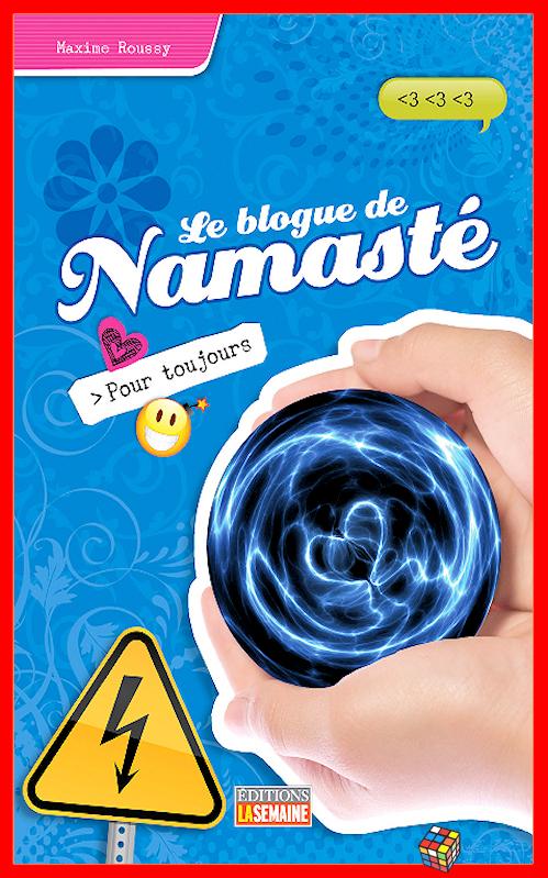télécharger Maxime Roussy - Le blog de Namasté - T08 - Pour toujours
