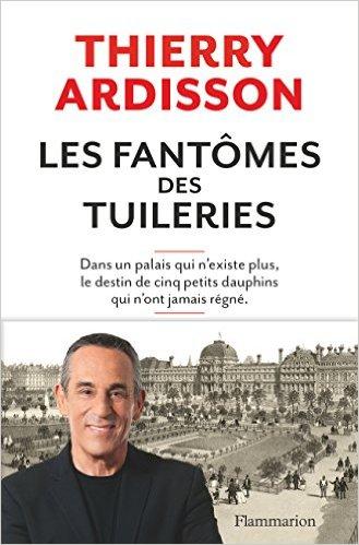 télécharger Les fantômes des Tuileries (2016) - Ardisson Thierry