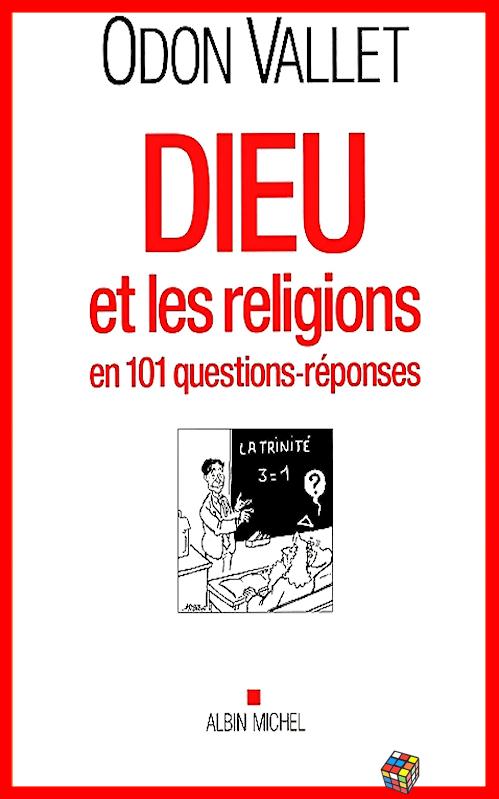 télécharger Odon Vallet (2016) - Dieu et les religions en 101 questions-réponses