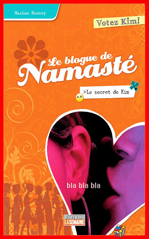 télécharger Maxime Roussy - Le blog de Namasté - T04 - Le secret de Kim