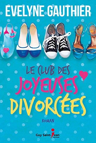 télécharger Le club des joyeuses divorcées (2017) - Gauthier Evelyne