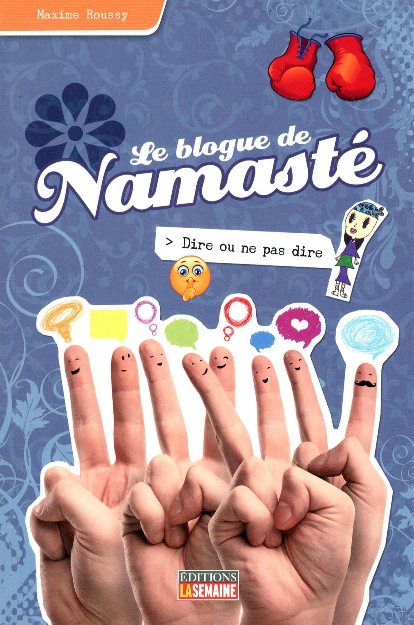 télécharger Le blogue de Namasté - Tome 14: Dire ou ne pas dire