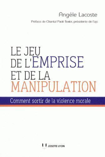 télécharger Le jeu de l'emprise et de la manipulation - Angèle Lacoste