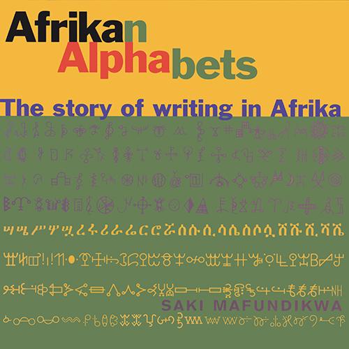 télécharger Saki MAFUNDIKWA - Afrikan Alphabets - The Story of Writing in Afrika