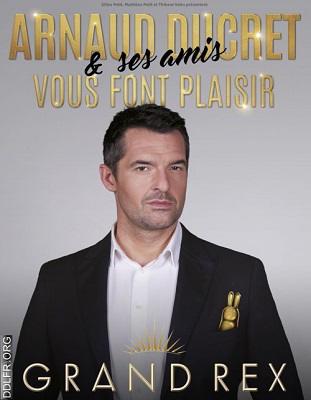 Arnaud Ducret et ses amis vous font plaisir