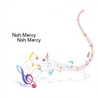 SceneHdtv Download Links for Noh_Mercy-Noh_Mercy-CD-FLAC-2012-NBFLAC