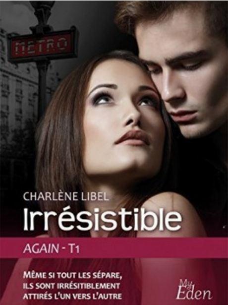 télécharger Again Tome 1 Irrésistible - Charlène Libel 2017