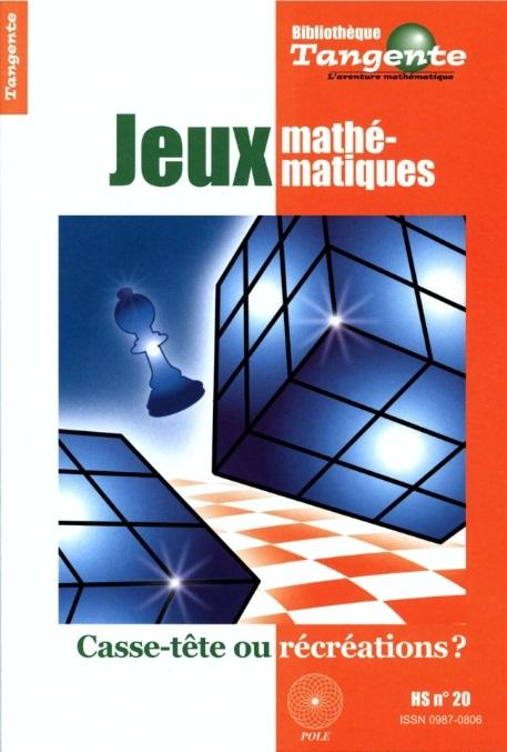 Jeux mathématiques : Casse-tête ou récréations?