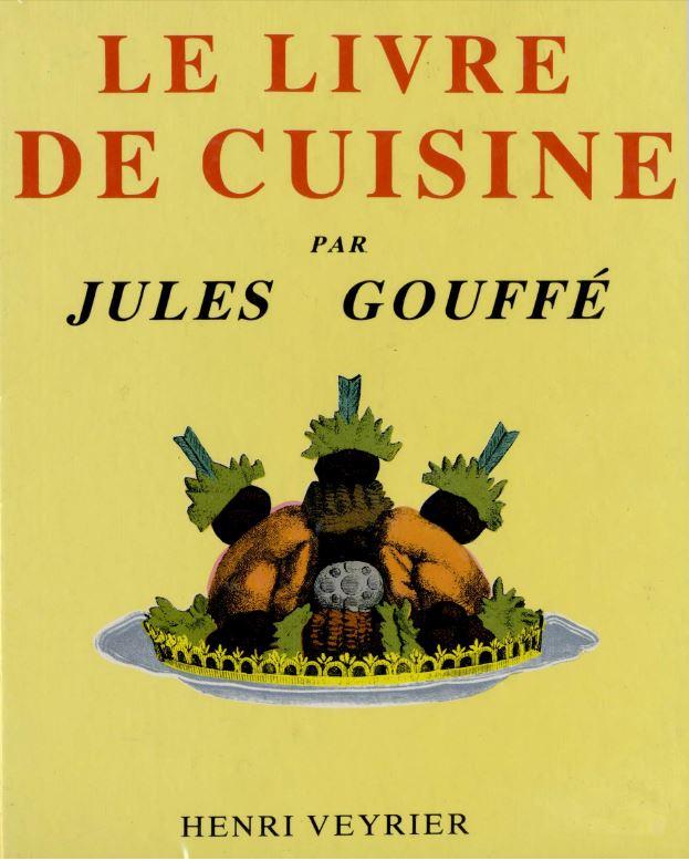Le livre de cuisine de Jules Gouffé