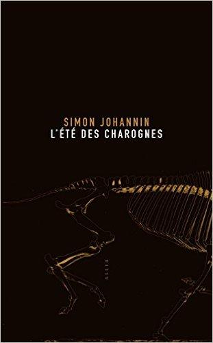 télécharger L'Eté des Charognes de Simon Johannin 2017