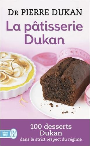 La pâtisserie Dukan - Pierre Dukan