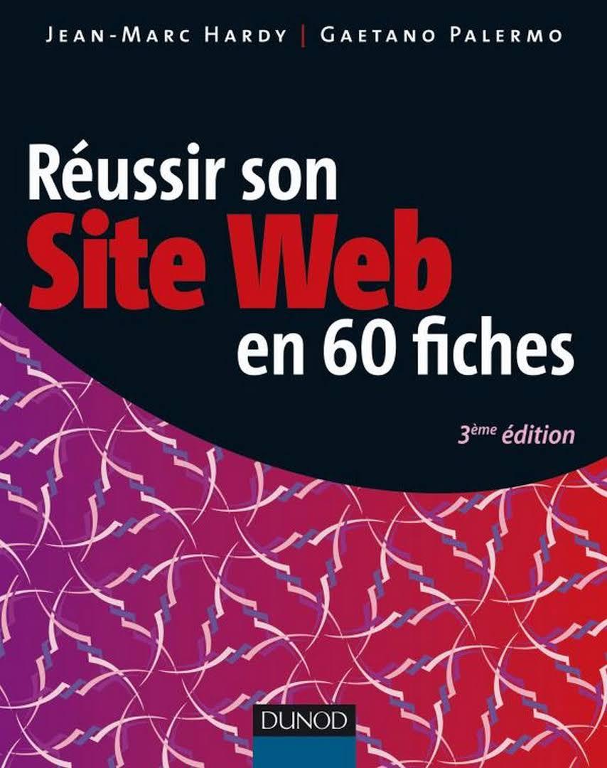 Réussir son site web en 60 fiches - 3ème édition