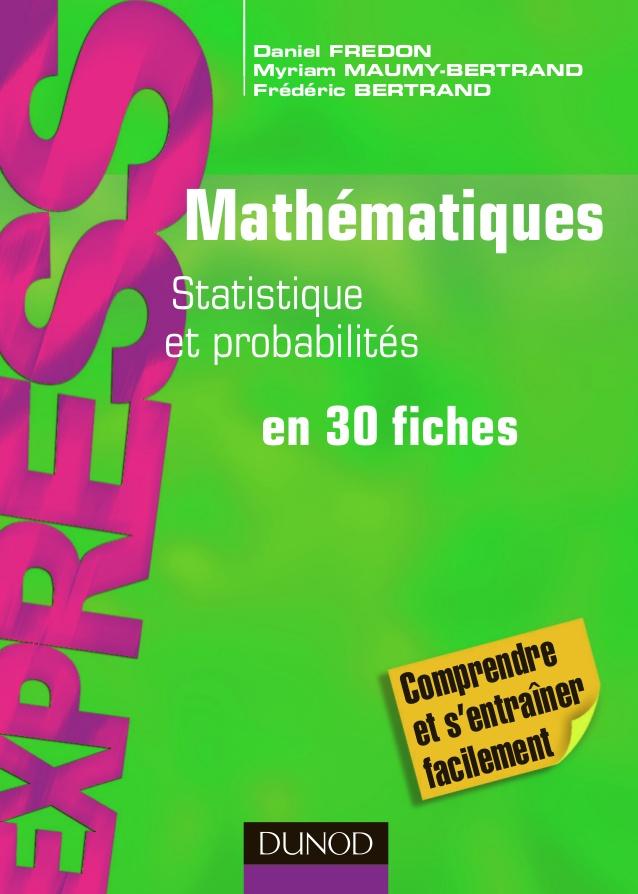 Mathématiques Statistiques et probabilités en 30 fiches