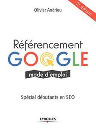 télécharger Référencement Google : Mode d'emploi de Olivier Andrieu