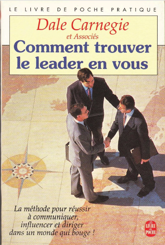 Dale Carnegie - Comment trouver le leader en vous
