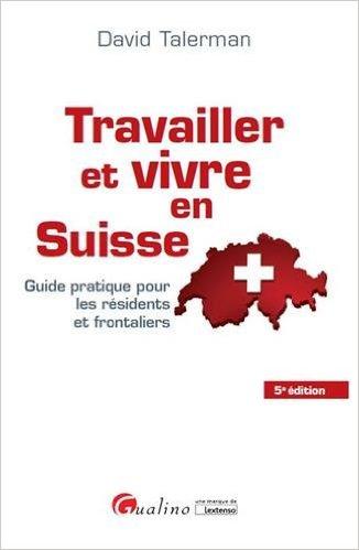 télécharger Travailler et vivre en Suisse (2016) : Guide pratique pour les résidents et frontaliers