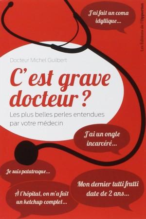 télécharger C'est grave docteur ? - Guilbert Michel