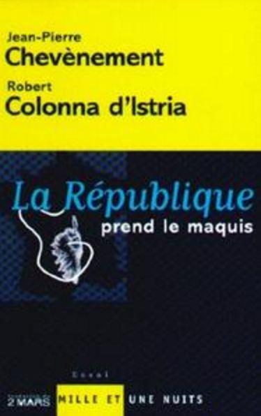 télécharger La République prend le maquis - Jean-Pierre Chevènement, Robert Colonna d'Istria